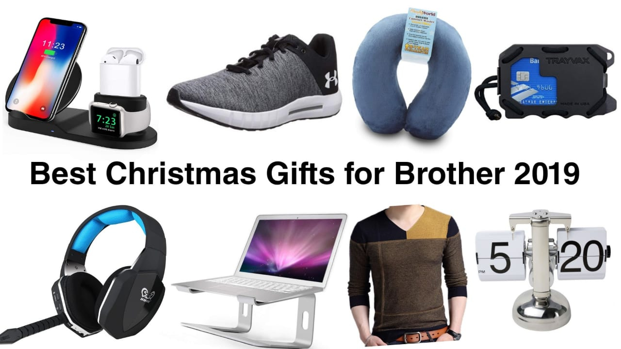 Christmas Gifts For Brother.Best Christmas Gifts For Brother 2019 Top Gift Ideas For