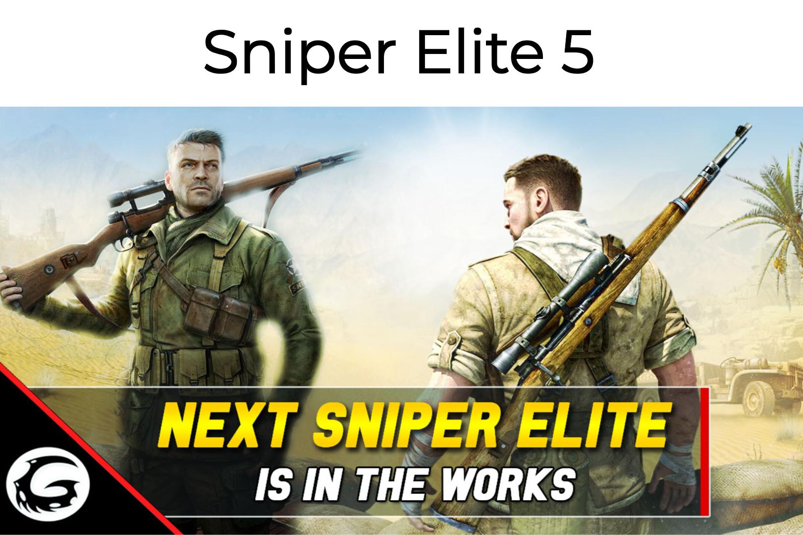 Sniper Elite 5 Release Date, SNiper Elite 5 Rumors and Other Details